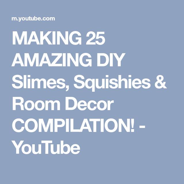 Making 25 Amazing Diy Slimes Squishies Room Decor Compilation Youtube Diy Slime Squishies Slime