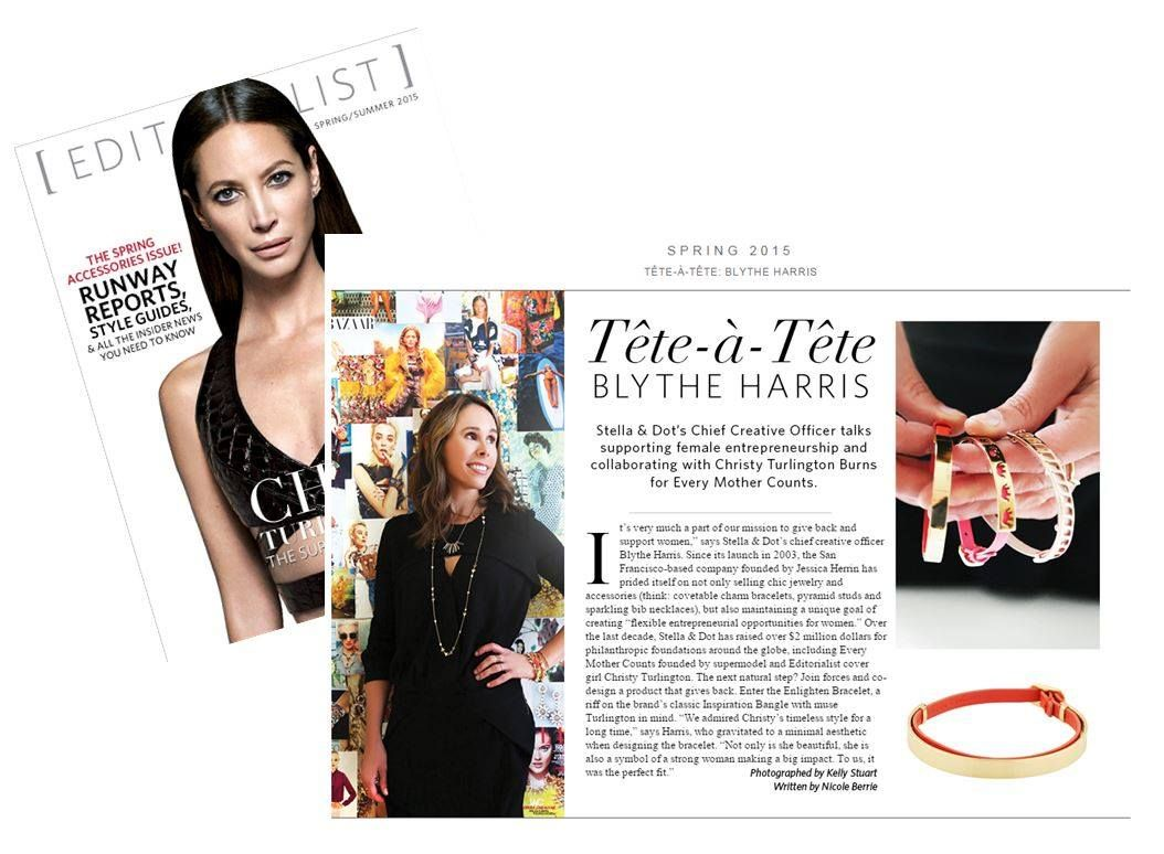 Our own Chief Creative Officer Blythe Harris was featured this season in the Editorialist, discussing our Foundation partner Every Mother Counts. All net proceeds from the sale of the Enlighten Bracelet go to this worthy cause. http://www.stelladot.com/shop/en_us/p/jewelry/bracelets/bracelets-all/enlighten-bracelet-gold?s=ChantalleMillman