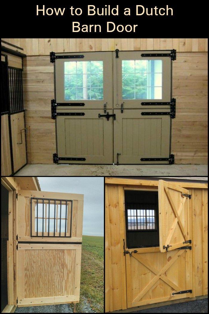 Build Your Own Dutch Barn Door Barn Doors Dutch And Barn