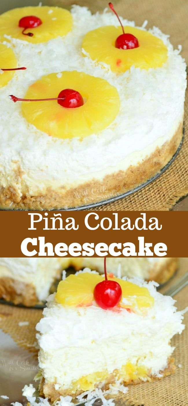 Pina Colada Cheesecake. Layers of pineapple chunks and coconut topped with coconut flavored cheesecake and coconut whipped cream. Colada Cheesecake. Layers of pineapple chunks and coconut topped with coconut flavored cheesecake and coconut whipped cream.