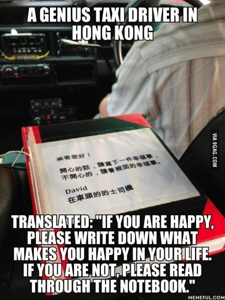 A Genius Taxi Driver In Hong Kong What Makes You Happy Are You Happy Words