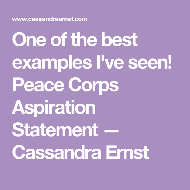 one of the best examples ive seen peace corps aspiration statement cassandra