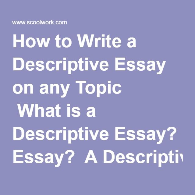 What Is An Essay Thesis How To Write A Descriptive Essay On Any Topic What Is A Descriptive Essay  A Descriptive Essay Essay Gives The Reader A Mental Image Of A Person  Object  Interview Essay Paper also English Essay Websites How To Write A Descriptive Essay On Any Topic What Is A Descriptive  Essay Papers Examples
