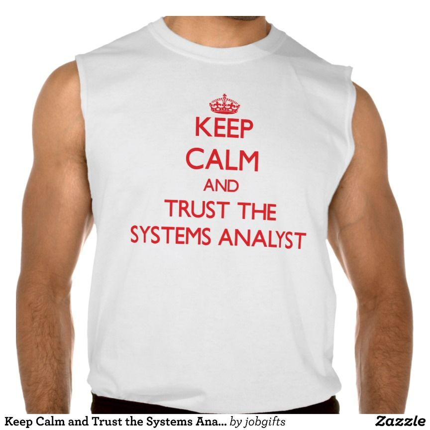 Keep Calm and Trust the Systems Analyst Sleeveless T-shirt Tank Tops