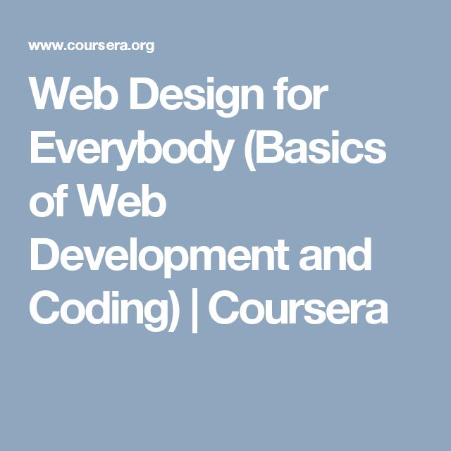 Web Design For Everybody Basics Of Web Development And Coding Coursera Web Design Web Development Learn Web Design