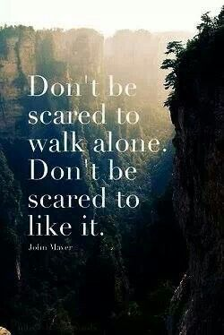 Don't be scared to walk alone! The best adventures of mine