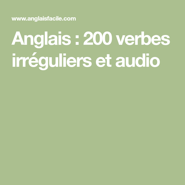 Anglais 200 Verbes Irreguliers Et Audio Anglais Verbes Irreguliers Verbe