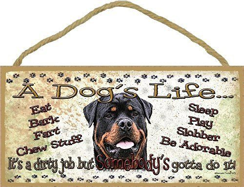 "Rottweiler A Dog's Life It's A Dirty Job Pet Dog Sign Plaque 5""x10"" Funny"