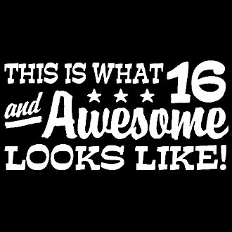 New Custom Screen Printed T Shirt This Is What 16 And Awesome Lo Funny 30th Birthday Quotes 30th Birthday Quotes 30th Birthday Funny Quotes