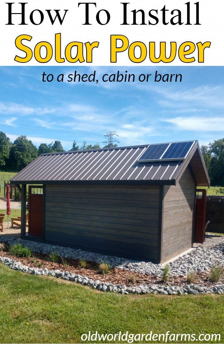 How To Install Solar Power to a shed, barn or cabin with ease.  #cabin #shed #solar #power #barn #howto #install #electric #offgrid #simpleliving #prepper #selfsufficient #oldworldgardenfarms #solarpanels,solarenergy,solarpower,solargenerator,solarpanelkits,solarwaterheater,solarshingles,solarcell,solarpowersystem,solarpanelinstallation,solarsolutions