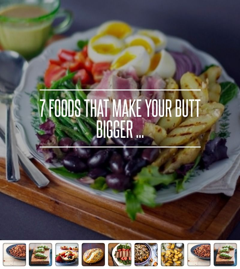 7 foods that make your butt bigger a food lovers