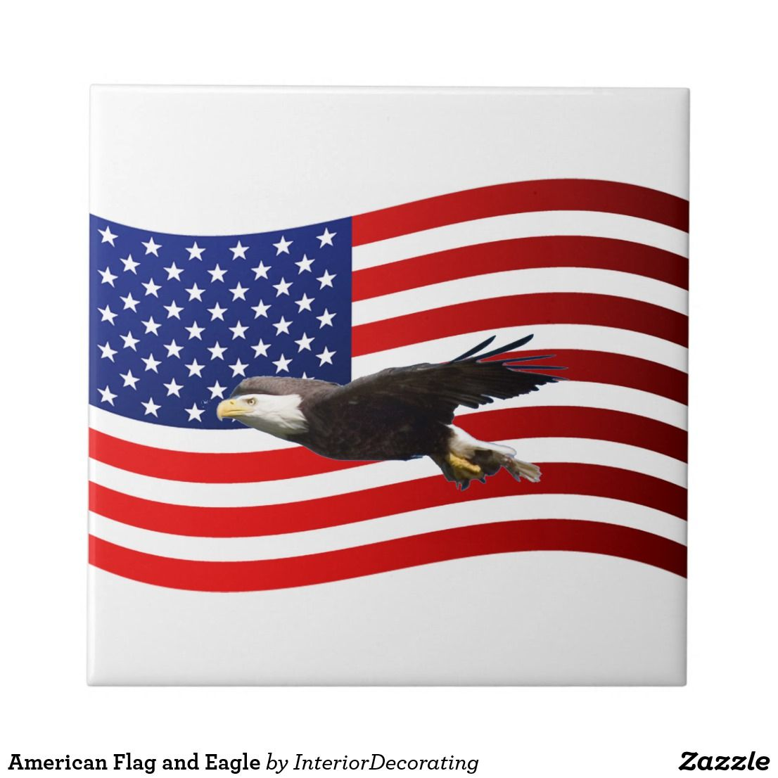 American Flag and Eagle Ceramic Tile | Zazzle.com #americanflagart
