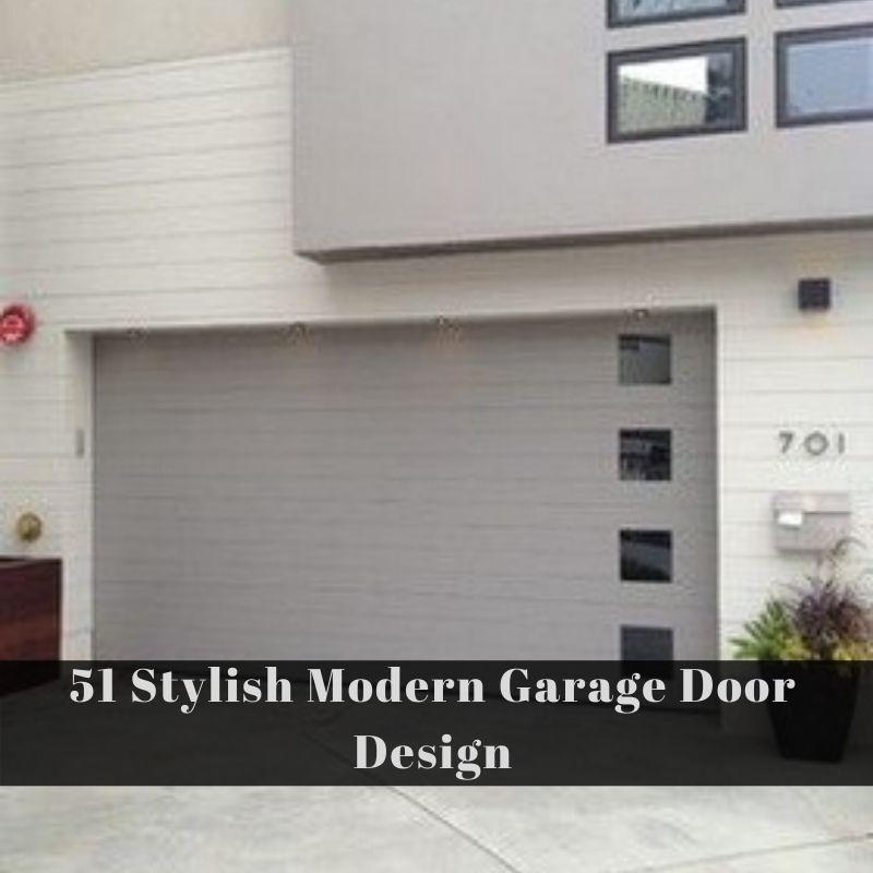 51 Stylish Modern Garage Door Design In 2020 Garage Doors Garage Door Design Modern Garage Doors