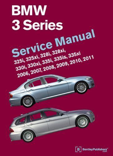 Service Manual For 2007 Bmw 335i 2008 E90 335xi 2990 329ci 2010 328i 128i 325i Bentleypublishers Bmw 3 Series Bmw Bmw Series