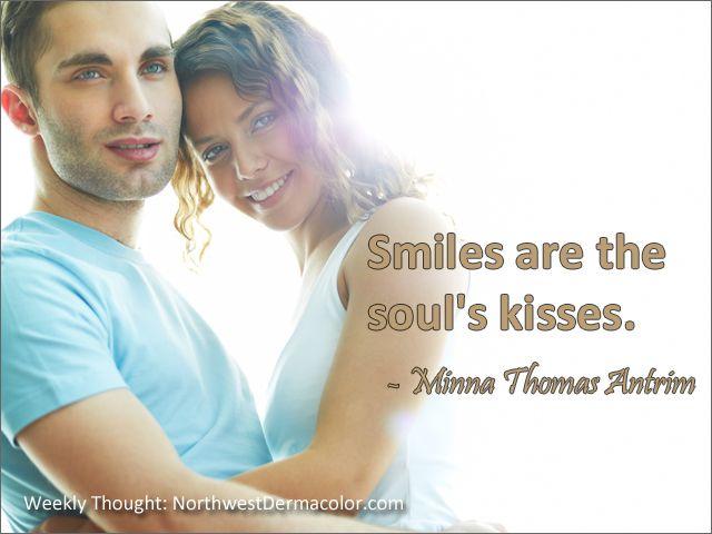 """Weekly Thought: """"Smiles are the soul's kisses."""" - Minna Thomas Antrim"""