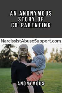 An Anonymous Story of Co-Parenting - Narcissist Abuse Support #Abuse #Anonymous #Co-parenting #Co-parenting quotes #Co-parenting stepmom #Abuse #Anonymous #Co-parenting #Co-parenting quotes #Co-parenting stepmom #Co-parenting tips #Co-parenting with a narcissist #CoParenting #Narcissist #story #support