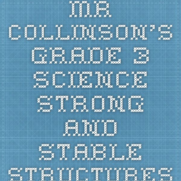 Mr Collinson\'s Grade 3 Science - Strong and Stable Structures ...