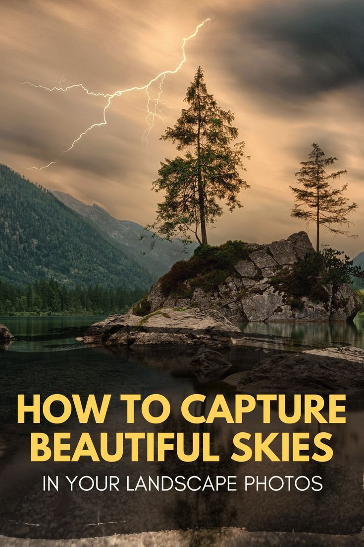 How to Capture Beautiful Skies in your Landscape Photos -  How to Capture Beautiful Skies in your Landscape Photos  - #