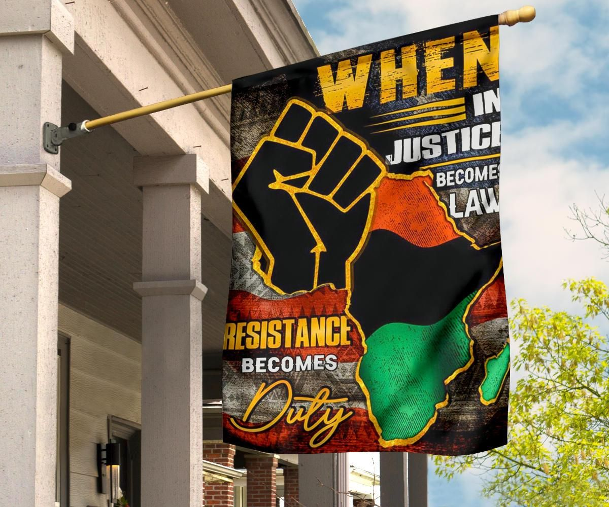 When Injustice Becomes Law Resistance Becomes Duty Flag Fight For Equity For Black Spirit Gifts Spirit Gifts Fabric Flags House Flags