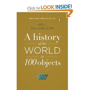 A History of the World in 100 Objects: Neil MacGregor