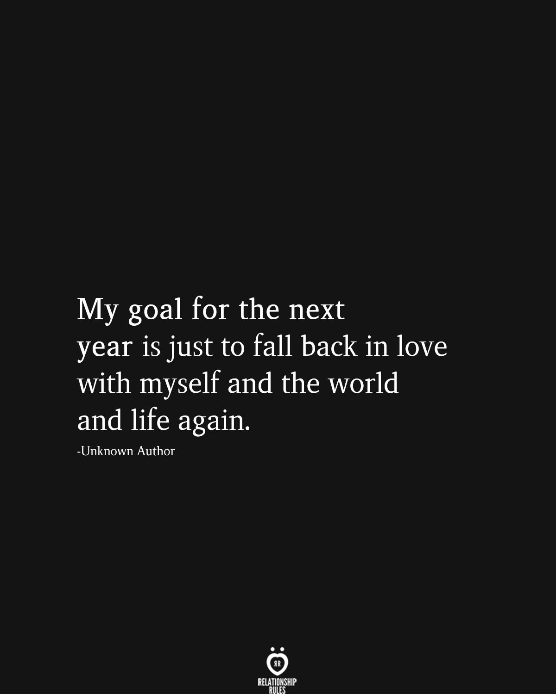 Mein Ziel für das nächste Jahr ist es, mich wieder in mich, die Welt und das Leben zu verlieben - New Ideas #2020quotes
