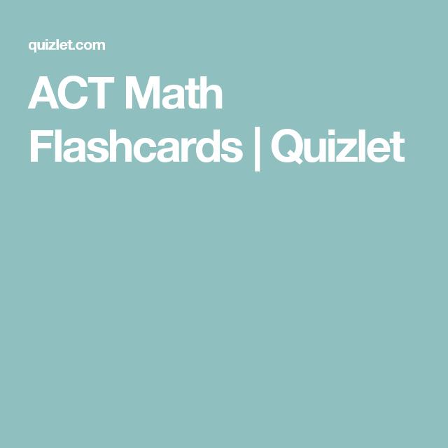 ACT Math Flashcards | Quizlet | Homeschool | Pinterest | Maths and ...