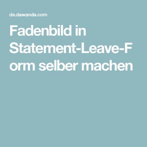DIY-Anleitung Fadenbild in Statement-Leave-Form selber machen via - statement form