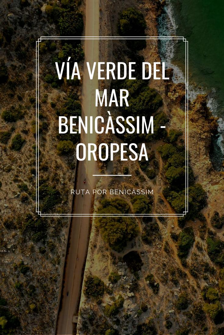 Vía Verde Del Mar Entre Benicàssim Y Oropesa Del Mar Marina D Or Ruta Andando Apta Para Toda La Familia En Un Rutas De Senderismo Turismo Parques Naturales