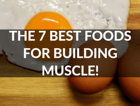 The 7 Best Foods For Building Muscle The 7 Best Foods For Building Muscle As we all know you need to...