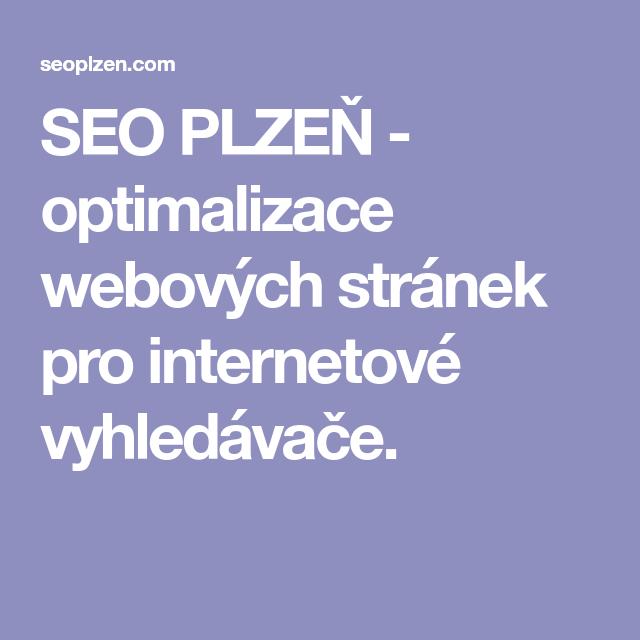SEO PLZEŇ - optimalizace webových stránek pro internetové vyhledávače.