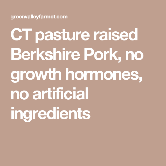 Ct Pasture Raised Berkshire Pork No Growth Hormones No