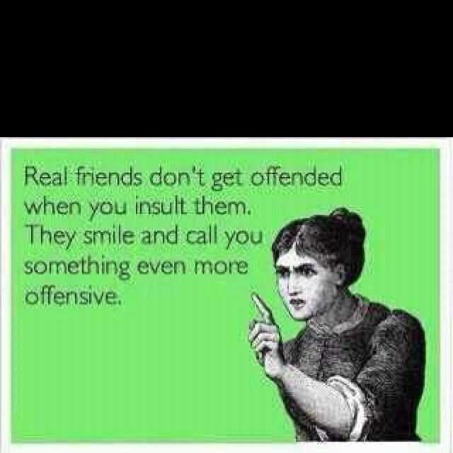 Oh this makes me think of my closest friends and family. hahaha I love you all!