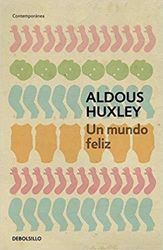 Un Mundo Feliz Contemporanea Amazon Es Aldous Huxley Libros Un Mundo Feliz Aldous Huxley Huxley Un Mundo Feliz