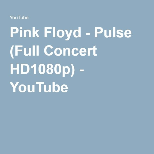 Pink Floyd Pulse Full Concert Hd1080p Youtube
