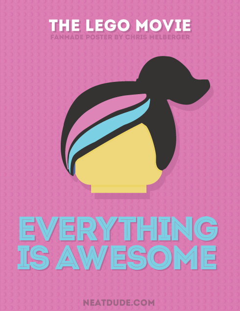 Everything Is Awesome Posters For The Lego Movie Chris Melberger Lego Movie Birthday Lego Movie Party Lego Movie