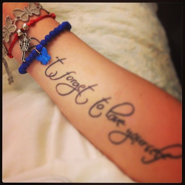 "Tattoo Quotes About Loving Yourself: New Tattoo For New Life ""don't Forget To Love Yourself"