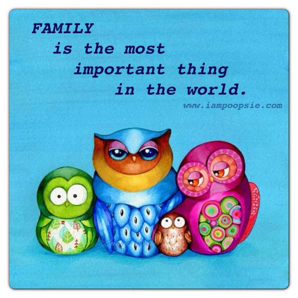 Family Is The Most Important Thing In The World Words Of Wisdom