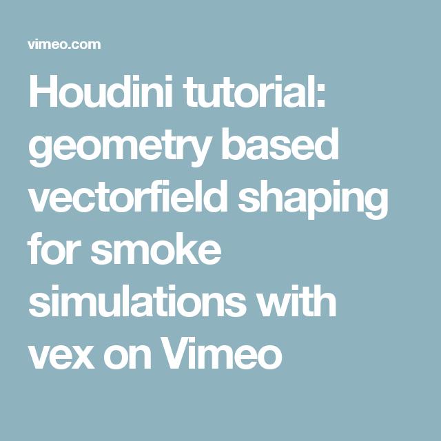 Houdini tutorial: geometry based vectorfield shaping for