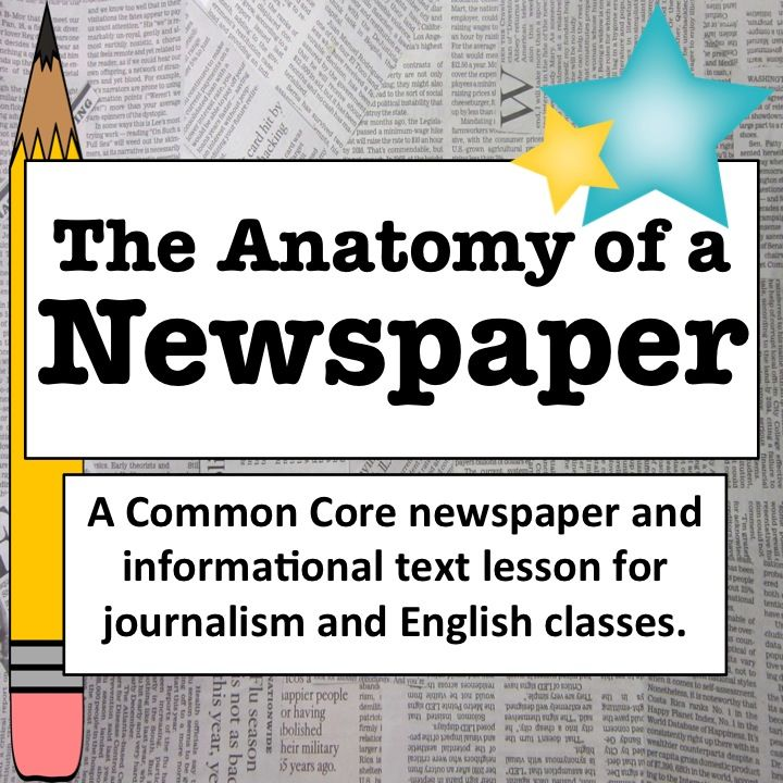 The Anatomy Of A Newspaper Journalism And Informational Text