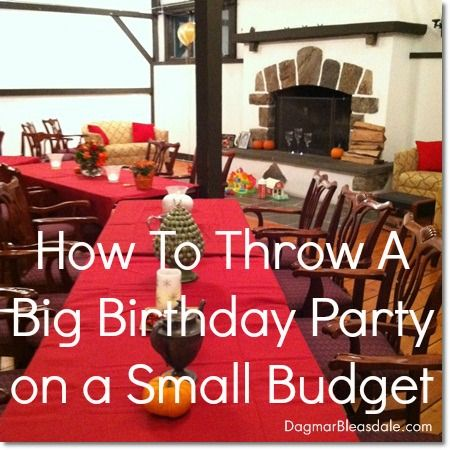 Oh Yes You Can Throw A BIG Birthday Party On Small Budget