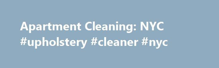Apartment Cleaning: NYC #upholstery #cleaner #nyc http://bathrooms ...