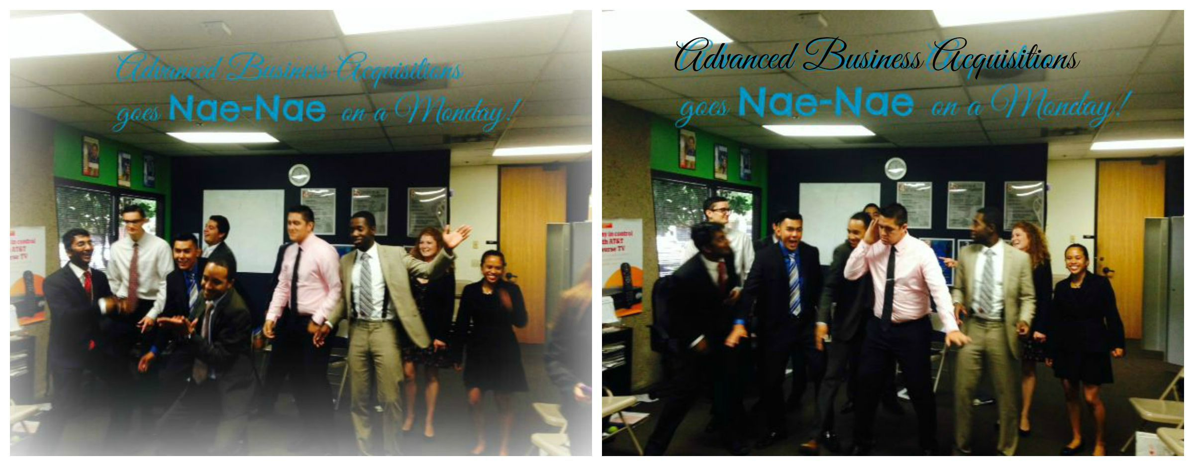 Advanced Business Acquisitions goes NaeNae on a Monday!