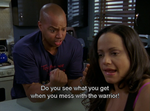 Do you see you get, Carla?! Do you see what you get when you mess with the warrior?!  Scrubs :)