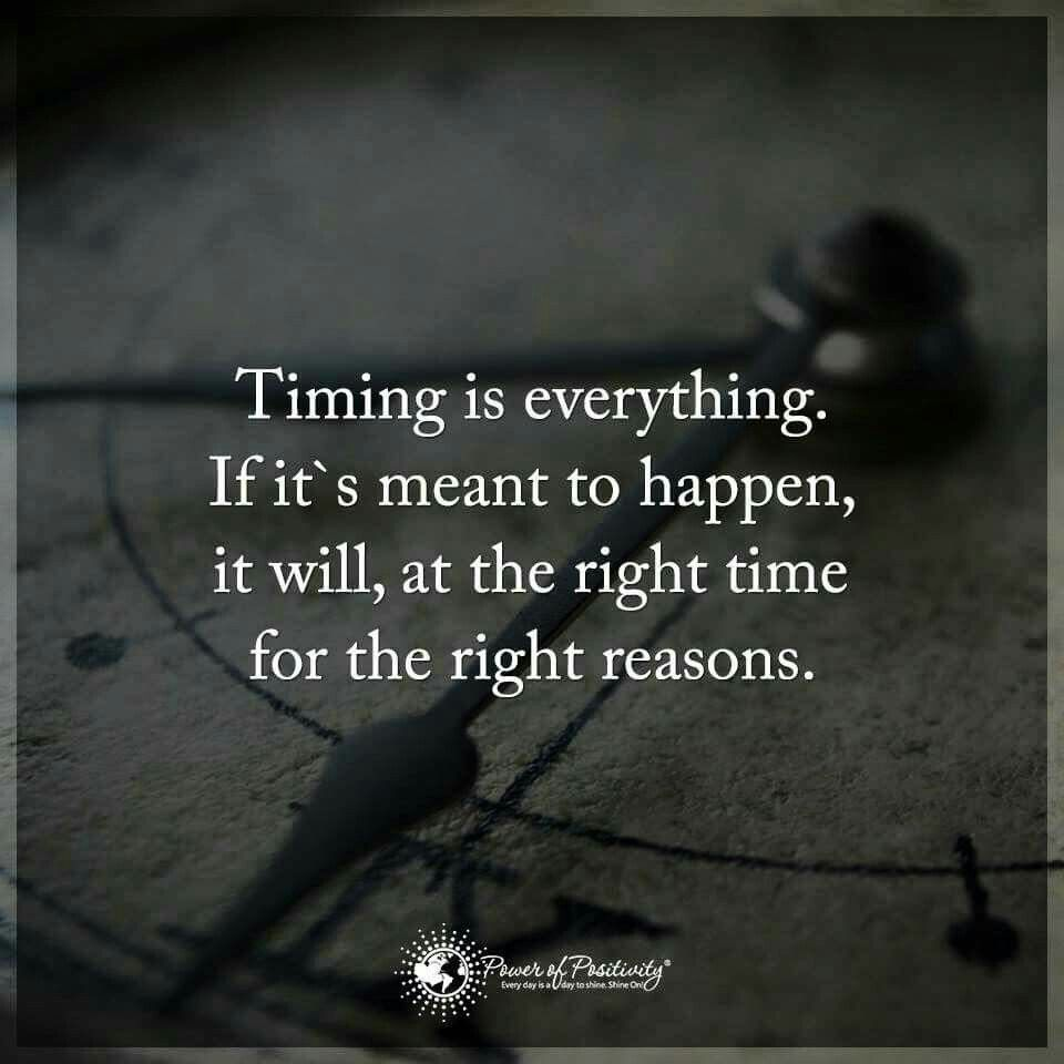 Timing Is Everything Livelovelaugh Pinterest Affirmation