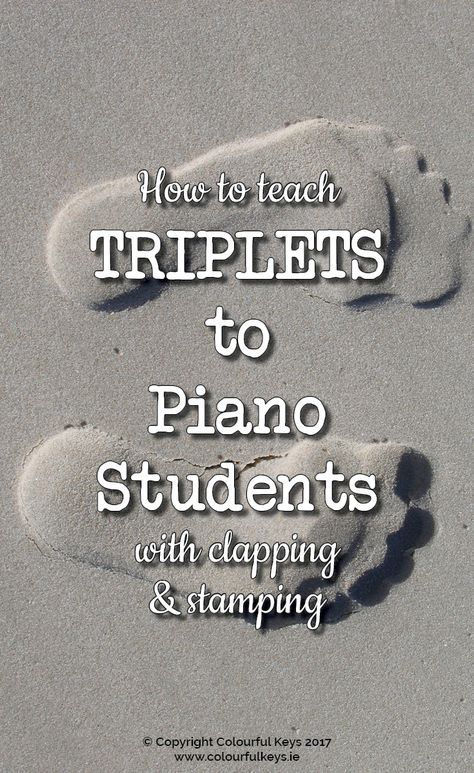 How do you teach triplets? Do you have any tricks to share? http://colourfulkeys.ie/how-to-teach-rhythm-with-tips-tricks-and-triplet-challenges/