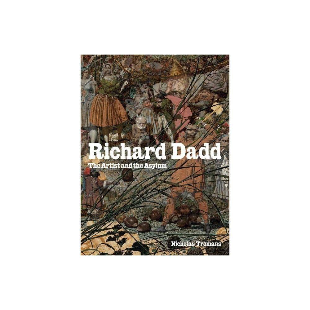 Richard Dadd The Artist And Asylum