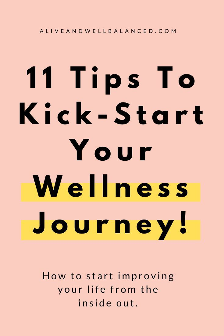 11 Tips To Jump-Start Your Wellness Journey - Alive + Well Balanced