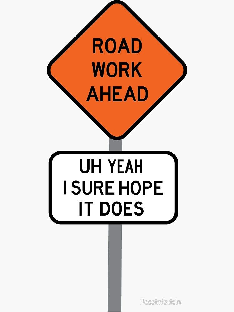 Road Work Ahead Sticker By Pessimisticin Vine Quote Funny Phone Wallpaper Road Work