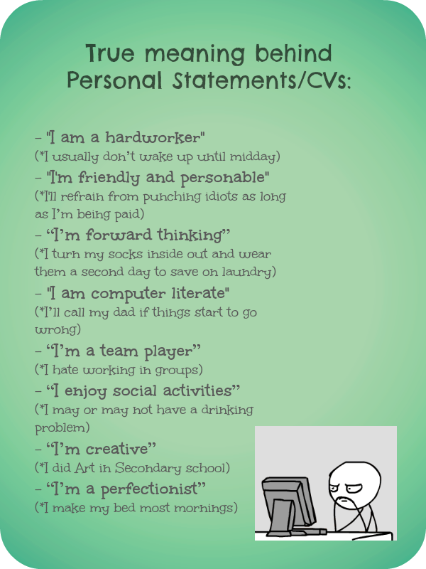 true meaning behind personal statements and cvs  lol  funny  humour  random  meme  cvs  keywords