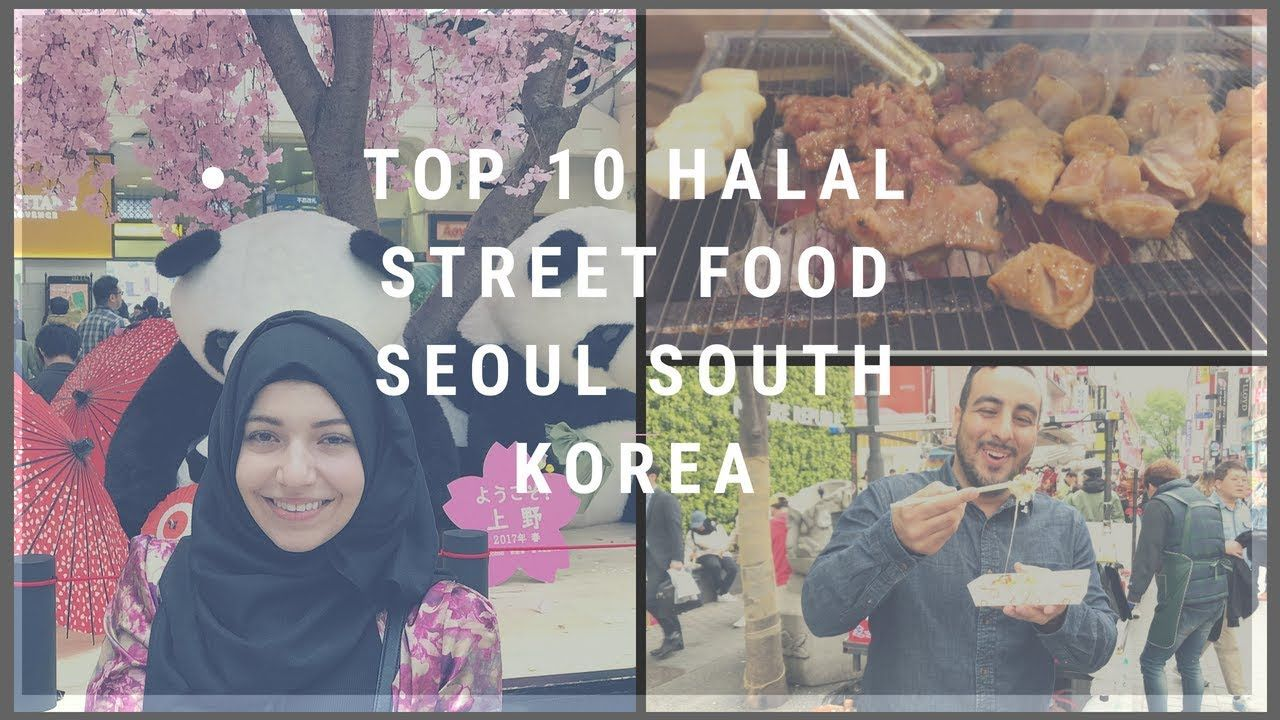 Top 10 Halal Street Food In Seoul South Korea Best Food To Eat In Myeongdong Namdaemun Market Youtube Korea Street Food Street Food Halal